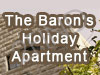 The Baron's Holiday Apartment
